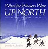 img - for When the Whalers Were Up North: Inuit Memories from the Eastern Arctic 1st U.S edition by Eber, Dorothy Harley (1989) Hardcover book / textbook / text book