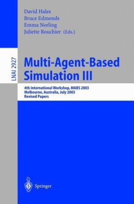 Multi-Agent-Based Simulation III: 4th International Workshop, Mabs 2003, Melbourne, Australia, July 2003: Revised Papers