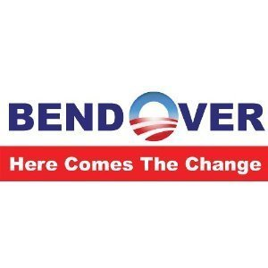 MAGNETIC Anti Obama Bumper Sticker - Bend Over Here Comes The Change - Bumper Sticker Decal
