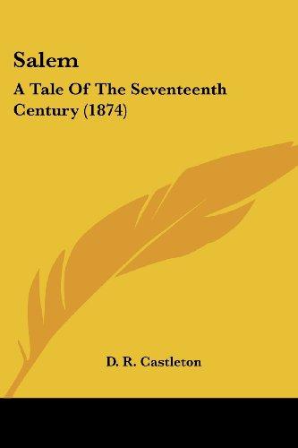 Salem: A Tale of the Seventeenth Century (1874)