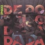 The Police De Do Do Do, De Da Da Da [7