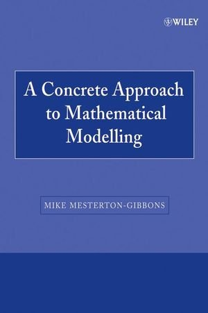 A Concrete Approach to Mathematical Modelling (Wiley-Interscience Paperback Series)