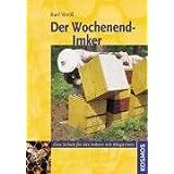 """Der Wochenend-Imker: Eine Schule f�r das Imkern mit Magazinvon """"Karl Weiss"""""""