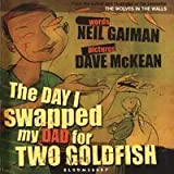 Day I Swapped My Dad for Two Goldfish (0747575185) by Neil Gaiman