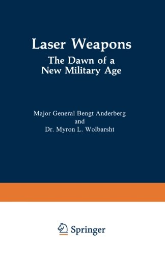 Laser Weapons: The Dawn of a New Military Age