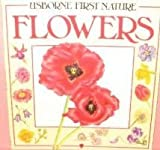 Flowers (Usborne First Nature) (0860204790) by Cox, Rosamund Kidman