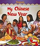 My Chinese New Year (Little Nippers: Festivals) Monica Hughes