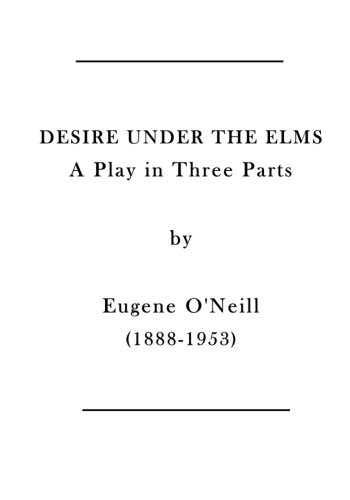 the use of biblical and mythological allusions in desire under the elms by eugene oneill In desire under the elms, by eugene o'neill, many uses of both biblical and mythological allusions can be seen this quote is an allusion to how if you work hard and believe in god you can do whatever you want the quote is important to the story because it helps develop the character of.