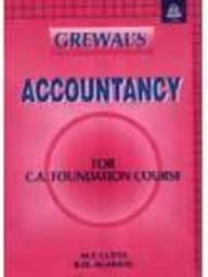 GREWAL'S ACCOUNTANCY FOR C.A. FOUNDATION COURSE