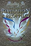 Moving in the Gifts of Revelation and Prophecy