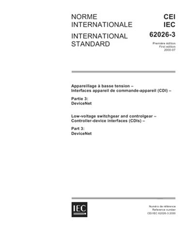 Iec 62026-3 Ed. 1.0 B:2000, Low-Voltage Switchgear And Controlgear - Controller-Device Interfaces (Cdis) - Part 3: Devicenet
