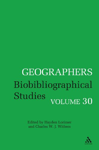 Geographers Volume 30: Biobibliographical Studies