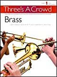 THREE'S A CROWD BOOK 1 BRASS BRSS INST