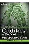 Oddities: A Book of Unexplained Facts by Rupert T. GouldLoren Coleman (Introduction)
