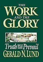 The Work and the Glory, Vol. 3: Truth Will Prevail by Gerald N. Lund (2006-06-05)