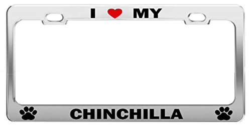 I LOVE MY CHINCHILLA #hrt Dog Cat Lover License Plate Frame Auto Accessories