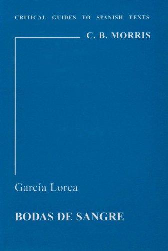 Garcia Lorca: Bodas de Sangre (Critical Guides to Spanish & Latin American Texts and Films)