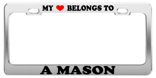MY HEART BELONGS TO A MASON License Plate Frame