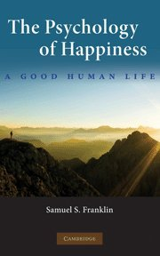 The Psychology of Happiness: A Good Human Life