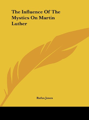 The Influence of the Mystics on Martin Luther