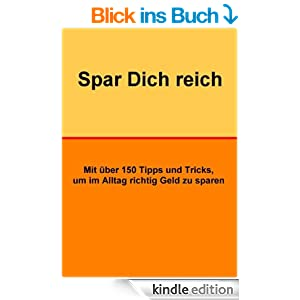 spar dich reich 150 tipps und tricks um im alltag geld zu sparen ebook norman hall. Black Bedroom Furniture Sets. Home Design Ideas
