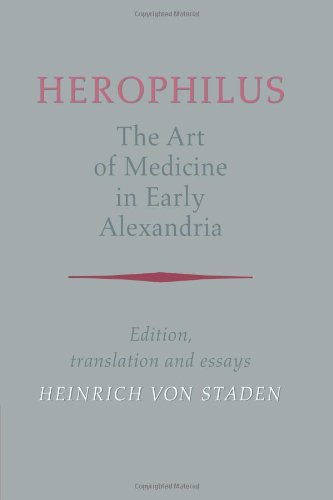Herophilus: The Art of Medicine in Early Alexandria:...