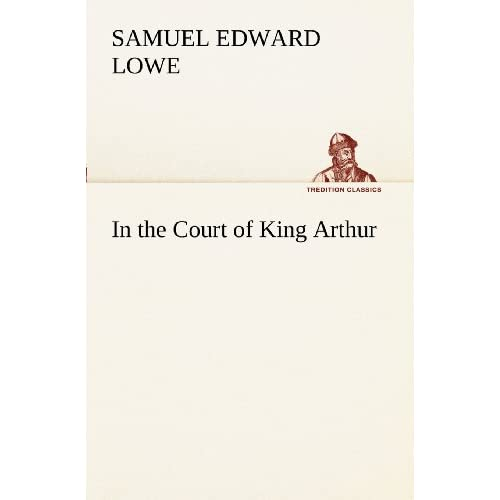 In-the-Court-of-King-Arthur-Samuel-E-Samuel-Edward-Lowe