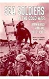 img - for Sea Soldiers in the Cold War: Amphibious Warfare, 1945-1991 book / textbook / text book