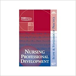 professional development in nursing professionals Free essay: impact of iom report on future of nursing linda andrews grand canyon university professional dynamics august 5, 2013 impact of iom report on.