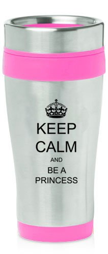 Hot Pink 16Oz Insulated Stainless Steel Travel Mug Z238 Keep Calm And Be A Princess Crown