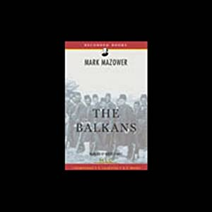 The Balkans [Modern Library Chronicles] | [Mark Mazower]