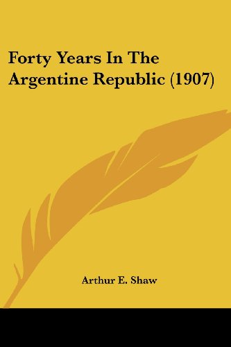 Forty Years in the Argentine Republic (1907)