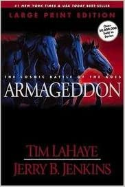 Armageddon - The Cosmic Battle Of The Ages, Book Eleven, The Continuing Drama Of Those Left Behind written by Tim LaHaye