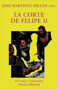 La corte de Felipe II / The Court of Philip II (Historia Y Geografia / History and Geography) (Spanish Edition)