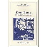 echange, troc Jean-Paul Besse - Dom Besse : Un bénédictin monarchiste