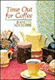 Time Out for Coffee (Quiet Time Books) (0802487599) by Lockerbie, Jeanette