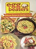 Egg Beaters, healthy real egg product: Delicious recipes for healthy living