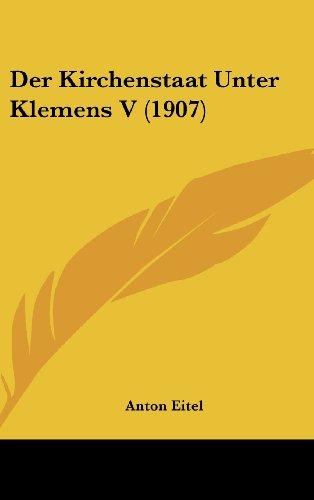 Der Kirchenstaat Unter Klemens V (1907)