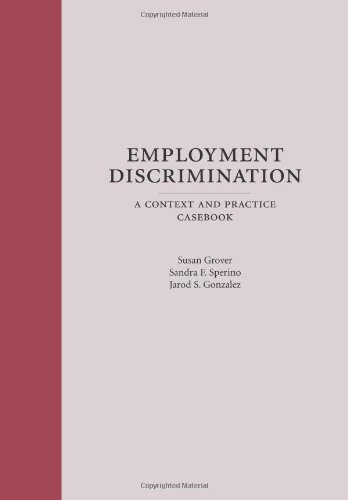 Employment Discrimination: A Context and Practice Casebook