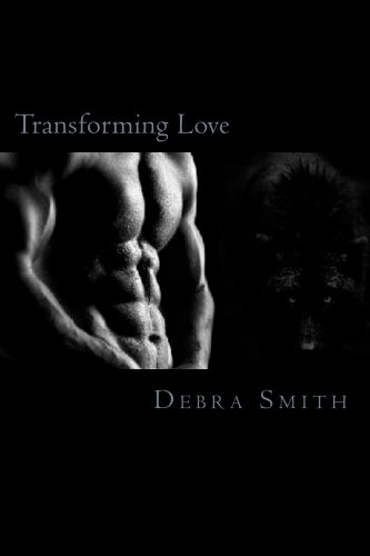Transforming Love (A Koning Clan Novel) by Debra Smith