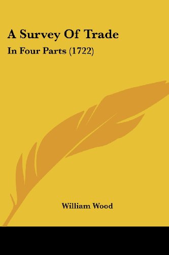 A Survey of Trade: In Four Parts (1722)