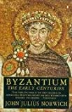 Byzantium #1 The Early Centuries (v. 1)