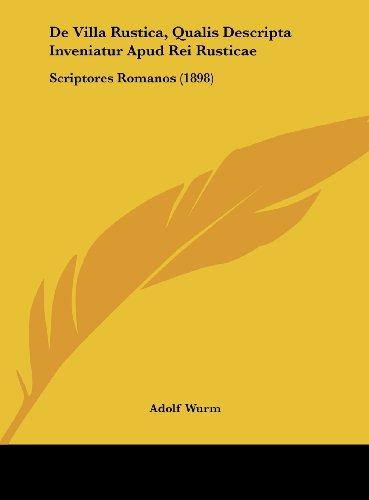 de Villa Rustica, Qualis Descripta Inveniatur Apud Rei Rusticae: Scriptores Romanos (1898)