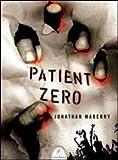Jonathan Maberry Patient Zero