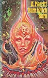 Burn Witch Burn! (Orbit Books) (0860078116) by ABRAHAM MERRITT