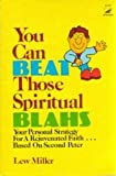 You can beat those spiritual blahs
