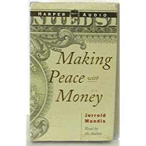 Making Peace with Money By Jerrold Mundis Read By the Author