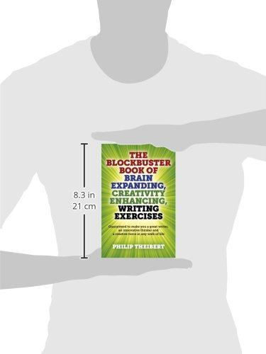 The Blockbuster Book of Brain Expanding, Creativity Enhancing, Writing Exercises: (Guaranteed to Make You a Great Writer, an Innovative Thinker and a Creative Force in Any Walk of Life)