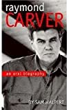 img - for Raymond Carver: An Oral Biography book / textbook / text book