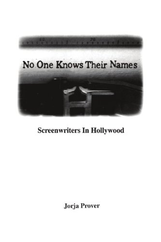 No One Knows Their Names Screenwriters in Hollywood087972708X : image